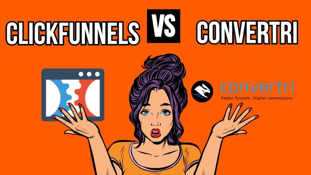 Convertri vs Clickfunnels 2021