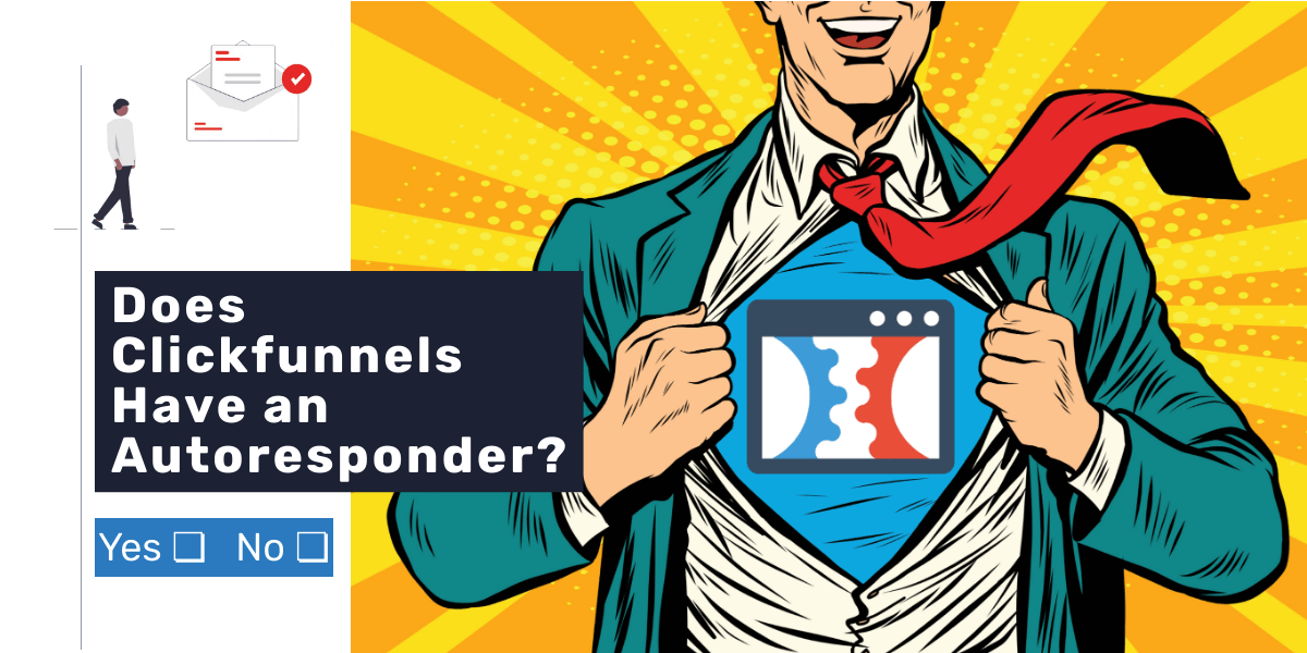 Does Clickfunnels have an autoresponder