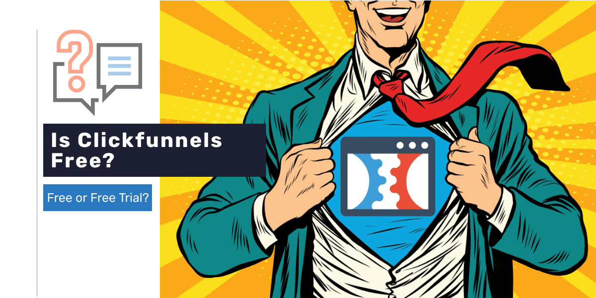 Is Clickfunnels Free?