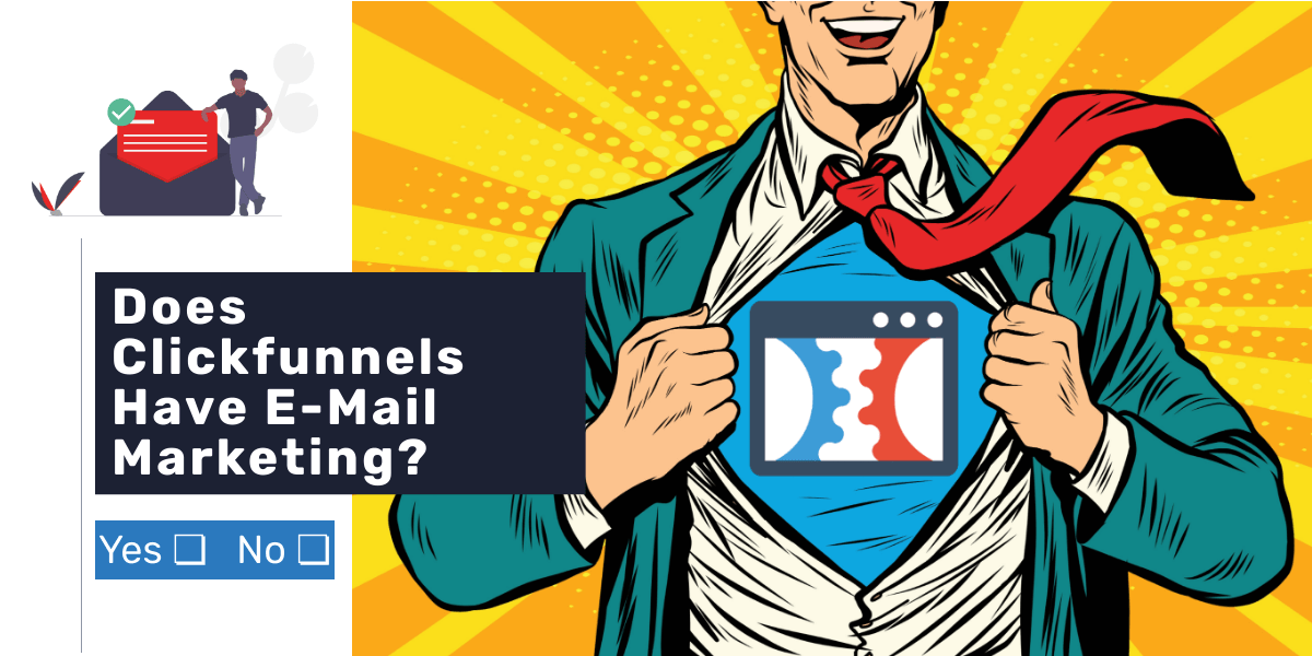 does clickfunnels have email marketing?