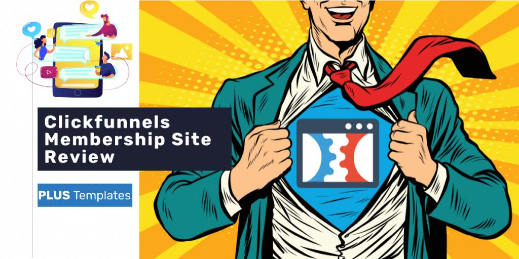Clickfunnels membership site review
